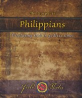 The Gospel in Philippians: Displaying God in godless times