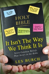 It Isn't The Way We Think It Is: Seven Common Beliefs That Aren't in the Bible - eBook