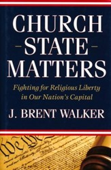 Church-State Matters: Fighting for Religious Liberty in Our Nation's Capital