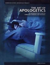 The Art of Apologetics: An Introductory Study in Christian Thinking and Speaking
