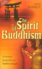 The Spirit of Buddhism: A Christian Perspective on Buddhist Thought