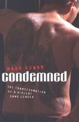 Condemned: The Transformation of a Violent Gang Leader