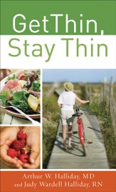 Get Thin, Stay Thin: A Biblical Approach to Food, Eating, and Weight Management - eBook