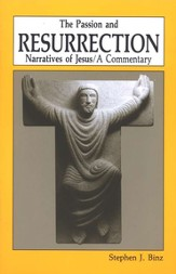 The Passion & Resurrection Narratives of Jesus: A  Commentary
