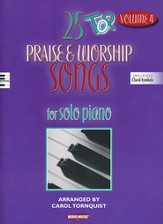 25 Top Praise & Worship Songs for Solo Piano, Volume 4