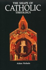Shape Of Catholic Theology