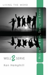 Well 2 Serve: Healthy in Body, Soul, and Spirit