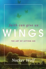 Faith Can Give Us Wings: The Art of Letting Go - eBook