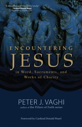 Encountering Jesus in Word, Sacraments, and Works of Charity - eBook