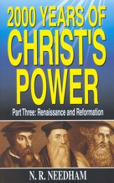 2000 Years of Christ's Power: Part 3, Renaissance and Reformation