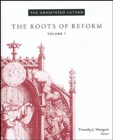 The Annotated Luther, Volume 1: The Roots of Reform