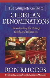 Complete Guide to Christian Denominations, The: Understanding the History, Beliefs, and Differences - eBook