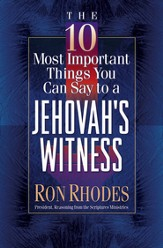10 Most Important Things You Can Say to a Jehovah's Witness, The - eBook