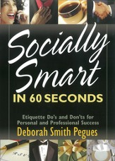 Socially Smart in 60 Seconds: Etiquette Do's and Don'ts for Personal and Professional Success - eBook