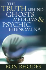 Truth Behind Ghosts, Mediums, and Psychic Phenomena, The - eBook