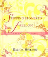 Stepping Stones to Freedom: A 40 Day Devotional