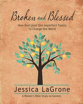 Broken and Blessed Participant Book: How God Used One Imperfect Family to Change the World - eBook