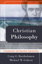 Christian Philosophy: A Systematic and Narrative Introduction - eBook