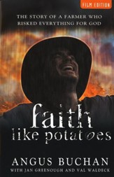 Faith Like Potatoes-Film Edition: The Story of a Farmer Who Risked Everything for God - Slightly Imperfect