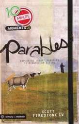 10-Minute Moments: Parables: Exploring Jesus' Parables 10 Minutes at a Time