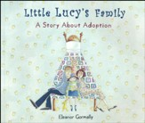 Little Lucy's Family: A Story About Adoption