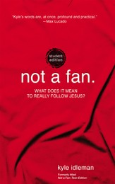 Not a Fan Student Edition: What does it really mean to follow Jesus? - eBook