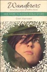 Wanderers: Lessons from Women of Stubborn Hearts, Her Name is Woman Bible Studies