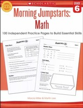 Morning Jumpstarts, Math Grade 6: 100 Independent Practice Pages to Build Essential Skills