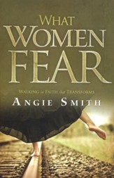 What Women Fear: Walking in Faith That Transforms  - Slightly Imperfect