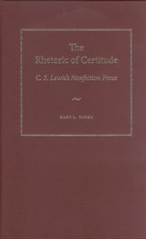 The Rhetoric of Certitude: C.S. Lewis's Nonfiction Prose - eBook