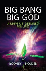 Big Bang, Big God: A Universe designed for life? - eBook