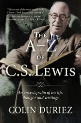 The A-Z of C S Lewis: An encyclopaedia of his life, thought, and writings - eBook