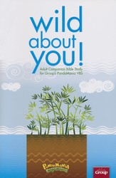 Wild about You!: Adult Companion Bible Study for PandaMania