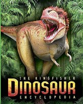 The Kingfisher Dinosaur Encyclopedia: One Encyclopedia, A World of Prehistoric Knowledge
