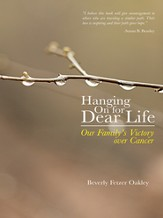 Hanging On for Dear Life: Our Family's Victory over Cancer - eBook
