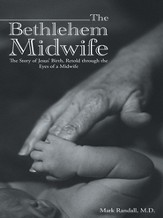 The Bethlehem Midwife: The Story of Jesus' Birth, Retold through the Eyes of a Midwife - eBook