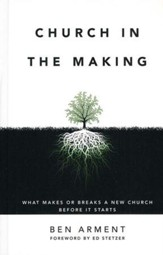 Church in the Making: What Makes or Breaks a New Church Before It Starts - Slightly Imperfect