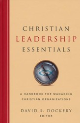 Christian Leadership Essentials: A Handbook for Managing Christian Organizations - Slightly Imperfect