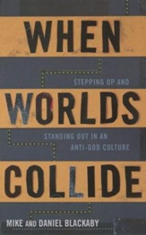 When Worlds Collide: Stepping Up and Standing Out in an Anti-God Culture (slightly imperfect)