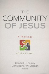 The Community of Jesus: A Theology of the Church - Slightly Imperfect