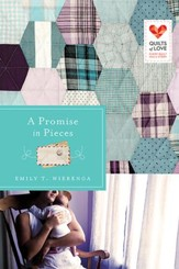 A Promise in Pieces: Quilts of Love Series - eBook