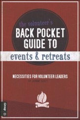 The Volunteer's Back Pocket Guide to Events & Retreats: Necessities for Volunteer Leaders
