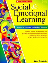 Social and Emotional Learning in Middle School: Essential Lessons for Student Success: Engaging Lessons, Strategies, and Tips That Help Students Develop Self-Awareness and Manage Social Challenges So They Can Navigate Middle School and Focus on Academics