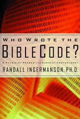 Who Wrote the Bible Code?: A Physicist Probes the Current Controversy - eBook