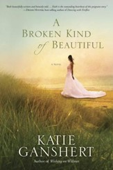 A Broken Kind of Beautiful: A Novel - eBook