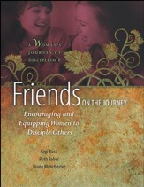 Friends on the Journey: Encouraging and Equipping Women to Disciple Others