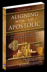 Aligning With The Apostolic, Volume 5: Apostles And The Apostolic Movement In The Seven Mountains Of Culture - eBook