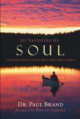 He Satisfies My Soul: A Celebration of God's Creative Gifts for Body, Mind, and Spirit - eBook