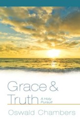 Grace & Truth: A Holy Pursuit - eBook