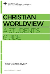 Christian Worldview: A Student's Guide - eBook